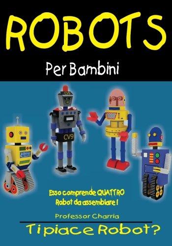 Robots per Bambini Full Version (Italian Edition)