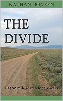The Divide: a 2700 mile search for answers by [Doneen, Nathan]