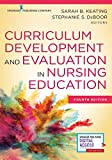 Curriculum Development and Evaluation in Nursing Education, Fourth Edition - Frame Factors Model and Course Instruction - Assists With CNE Certification Review