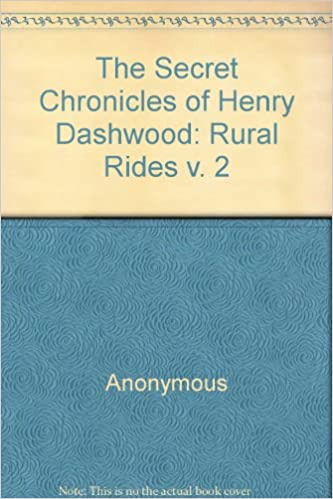 The Secret Chronicles of Henry Dashwood: Volume 2: Rural