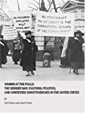Women at the Polls: The Gender Gap, Cultural Politics, and Contested Constituencies in the United States, Cal Clark and Janet Clark, 1847188079