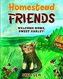#6: Homestead Friends: Welcome Home, Sweet Harley! (Volume 1)