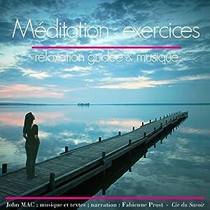 Méditation: Exercices. Relaxation guidée & musique | Livre audio