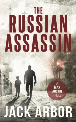 The Russian Assassin: A Max Austin Thriller, Book #1 (Volume 1)