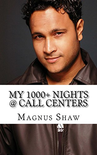 My 1000+ Nights @ Call Centers: First Ever, First Hand Account by a Sr. CCE