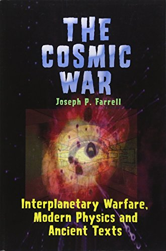 Cosmic War: Interplanetary Warfare, Modern Physics, and Ancient Texts: A Study in Non-Catastrophist Interpretations of Ancient Legends