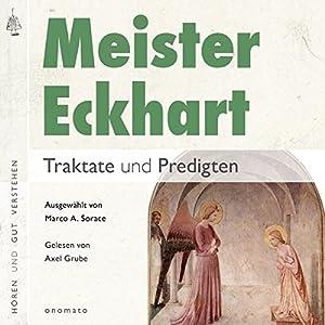 Meister Eckhart: Traktate und Predigten Hörbuch