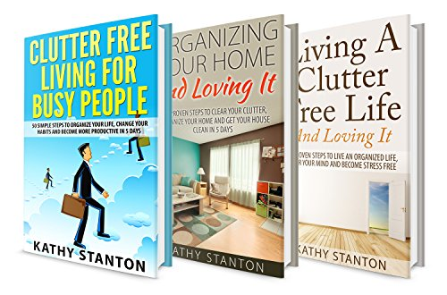 Clutter-Free Box Set (3 in 1): Learn Simple Decluttering Techniques, Proven Organization Strategies And Be Happy At Home (Stress Free Living, Simplify Your Space, Declutter Your Ho