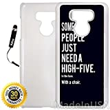 Custom LG G6 Case (Funny Some People Just Need a High Five) Edge-to-Edge Plastic White Cover Ultra Slim   Lightweight   Includes Stylus Pen by Innosub