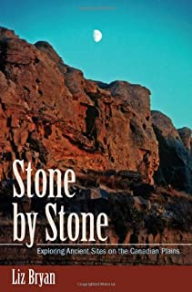 Stone by Stone: Exploring Ancient Sites on the Canadian Plains