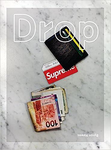 on sale 64068 e3288 Drop  Byron Hawes  9781576878781  Amazon.com  Books