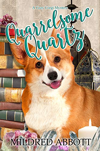 Quarrelsome Quartz (Cozy Corgi Mysteries Book 7) (Best Pointing Dog Breeds)