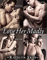 Love Her Madly (Contemporary Romance) Complete Collection