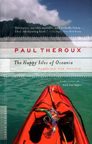 The Happy Isles of Oceania: Paddling the Pacific...