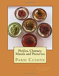 Pickles, Chutney, Masala and Preserves: Parsi Cuisine