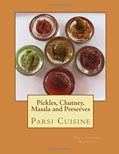 Pickles, Chutney, Masala and Preserves: Parsi Cuisine Recipes of Parsi Pickles, Jams and Murabba are for you to try and make successfully with step-bystep instructions.