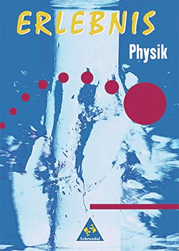 Erlebnis Physik - Ausgabe 2002 Hessen: Schülerband 7-10