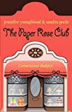 The Paper Rose Club, Jennifer Youngblood and Sandra Poole, 0984352007