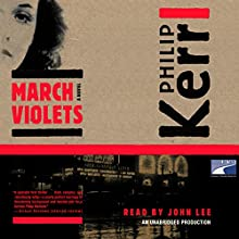 March Violets Audiobook by Philip Kerr Narrated by John Lee