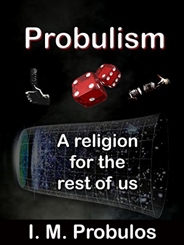 Probulism: A Religion for the Rest of Us