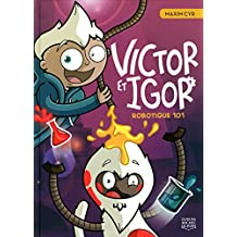 Victor et Igor - Nº 1: Robotique 101
