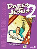 Wild Truth Bible Lessons-Dares from Jesus 2: 12 More Wild Lessons with Truth and Dares for Junior Highers