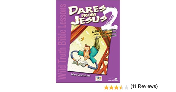 Workbook bible studies for kids worksheets : Wild Truth Bible Lessons-Dares from Jesus 2: 12 More Wild Lessons ...