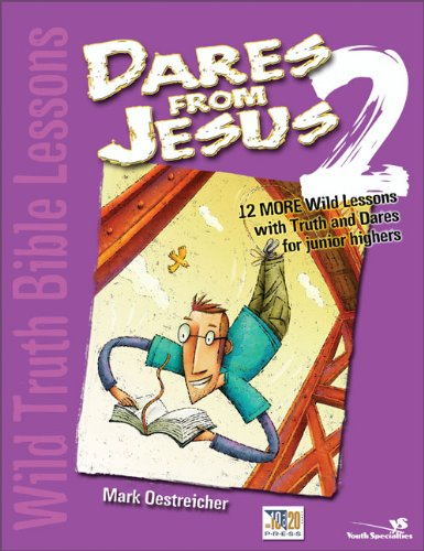 Workbook bible worksheets for middle school : Wild Truth Bible Lessons-Dares from Jesus 2: 12 More Wild Lessons ...