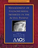 Manag of the Active Patient with Glenhumeral Arthritis, Anthony A. Romeo, Brian J. Cole, 0892039531