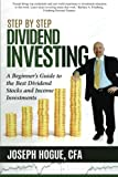 Step by Step Dividend Investing: A Beginner's Guide to the Best...