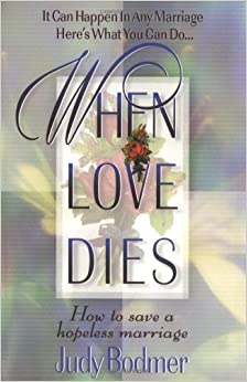 When Love Dies: How To Save A Hopeless Marriage July 20, 1999