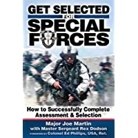 Get Selected! for Special Forces: How to Successfully Train for and Complete Special...