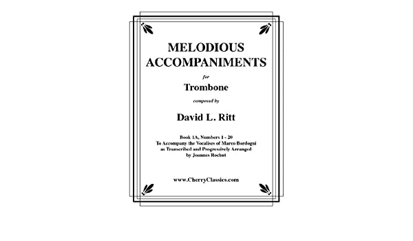 Melodious Accompaniments for Trombone or Euphonium incl. CD-Rom Volume 1A (1-20) Sheet music – July 19, 2009