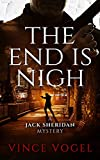 The End is Nigh: A Jack Sheridan Mystery