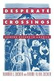 img - for Desperate Crossings: Seeking Refuge in America book / textbook / text book