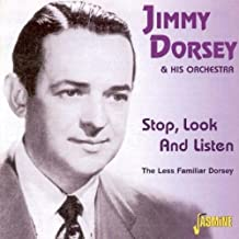 Stop, Look And Listen - The Less Familiar Dorsey [ORIGINAL RECORDINGS REMASTERED]