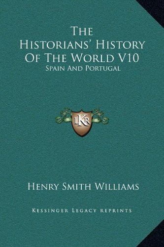 The Historians' History Of The World V10: Spain And Portugal ebook
