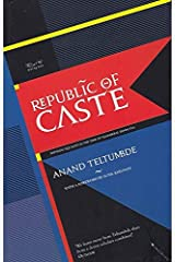 Republic of Caste : Thinking Equality in the Time of Neoliberal Hindutva Paperback