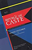 Republic Of Caste: Thinking Equality In The Time Of Neoliberal Hindutva
