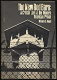 img - for The New Red Barn: A Critical Look at the Modern American Prison book / textbook / text book