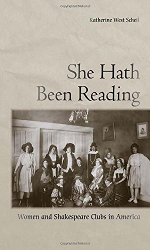 - She Hath Been Reading: Women and Shakespeare Clubs in America