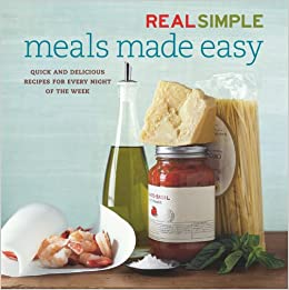 real simple meals made easy editors of real simple magazine