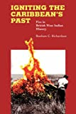 Igniting the Caribbean's Past, Bonham C. Richardson, 0807855235