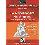 RESPONSABILITÉ DU DIRIGEANT (LA) : COMMENT PRÉVENIR ET SE PROTÉGER