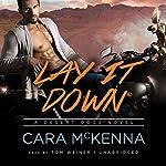 Lay It Down: Desert Dogs, Book 1 | Cara McKenna