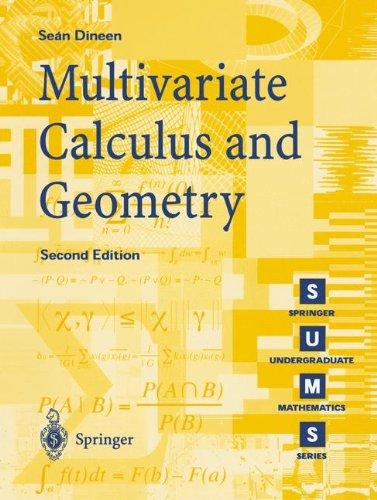 Multivariate Calculus and Geometry (Springer Undergraduate Mathematics Series)