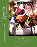 Games for All Seasons: designed for use in therapeutic riding lessons