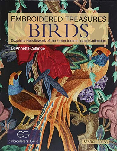 Embroidered Treasures: Birds: Exquisite Needlework of The Embroiderers' Guild -