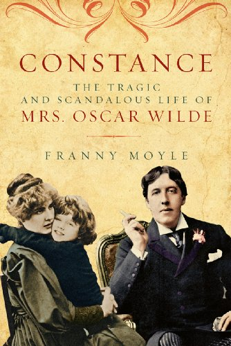 Constance: The Tragic and Scandalous Life of Mrs. Oscar Wilde