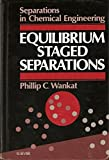 Equilibrium Staged Separations 9780444012555